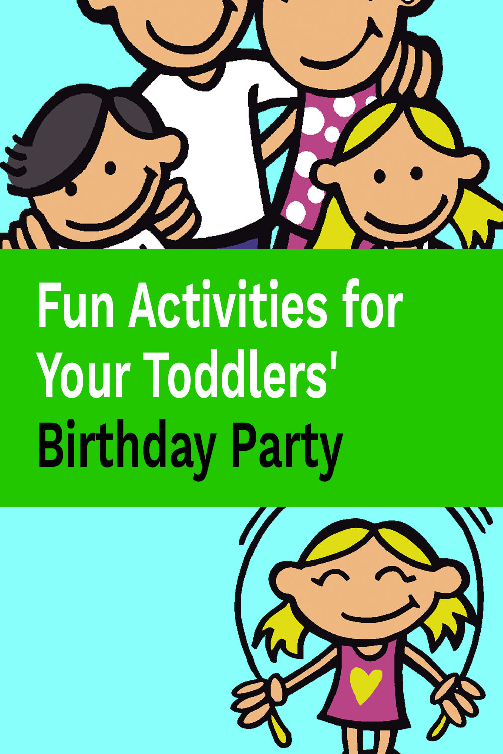Fun Activities for Your Toddlers' Birthday Party