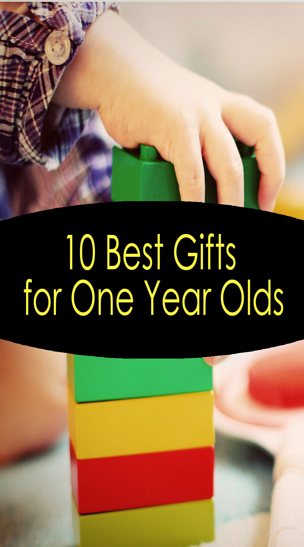 10 Best Gifts for One Year Olds