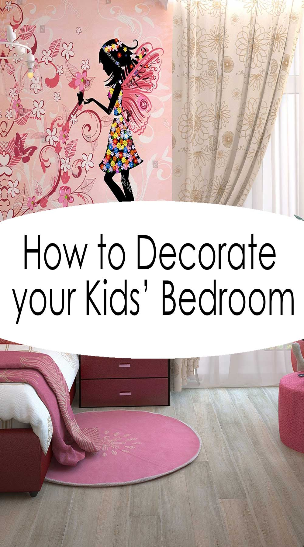 How to Decorate Your Kids' Bedroom