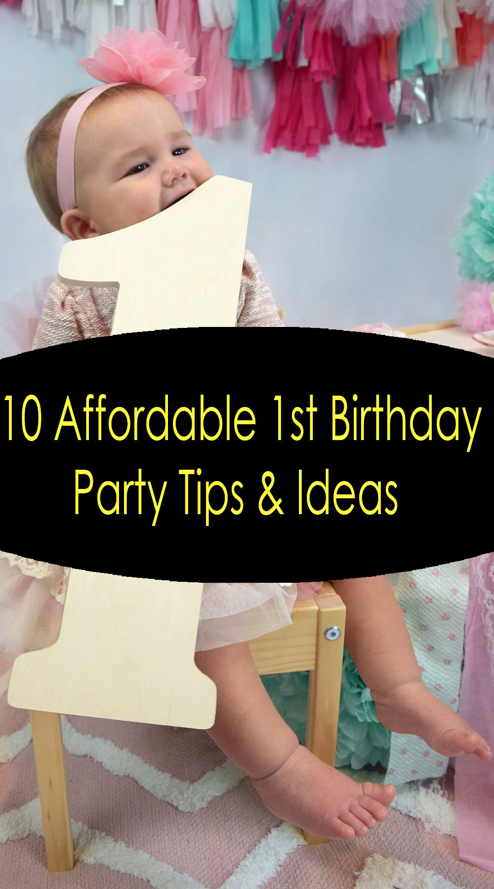 10 Affordable First Birthday Party Tips and Ideas
