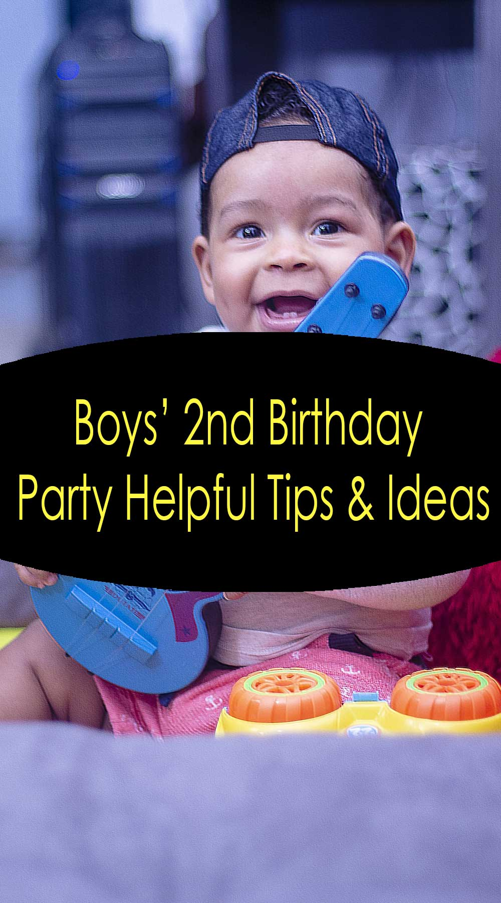 Boys' 2nd Birthday Party Helpful Tips & Ideas