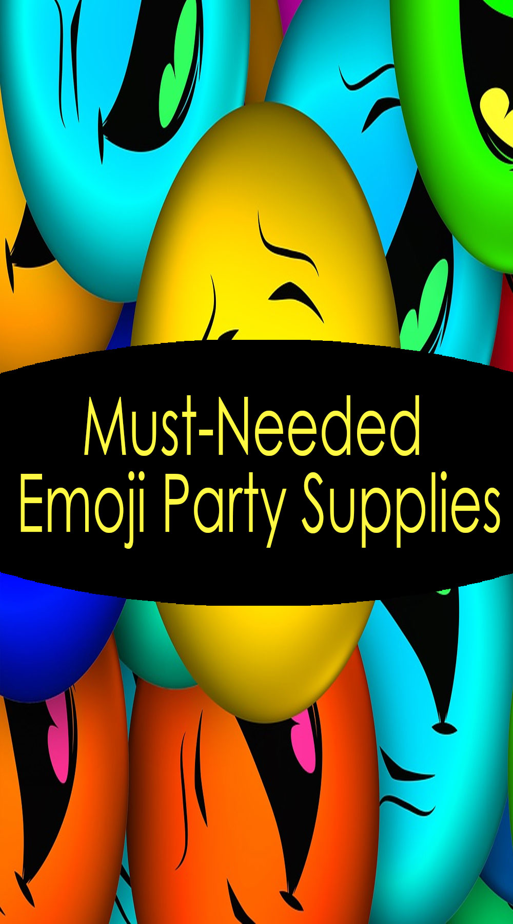 Must-Needed Emoji Party Supplies