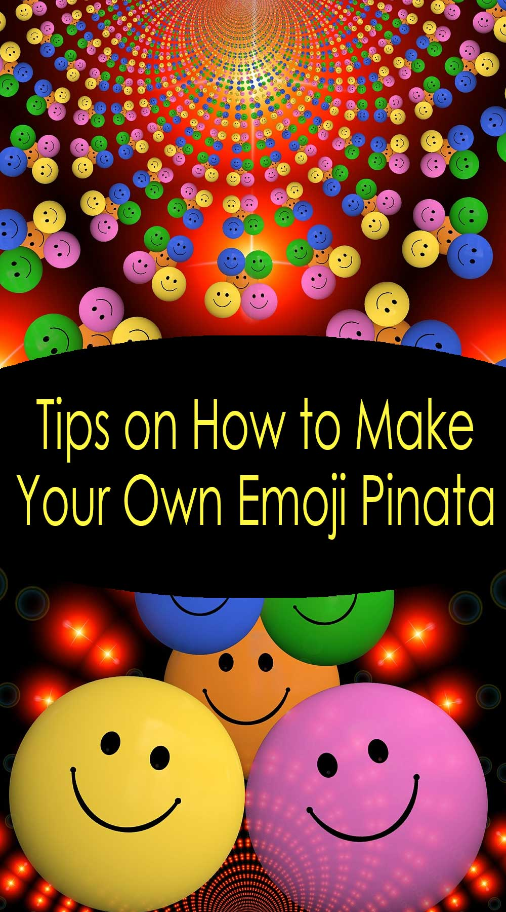 Tips on How to Make Your Own Emoji Pinata