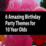 6 increíbles temas de fiesta de cumpleaños para niños de 10 años