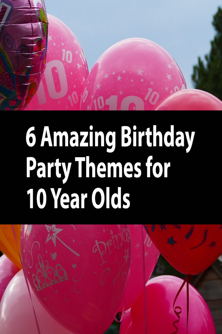 6 Amazing Birthday Party Themes for 10 Year Olds