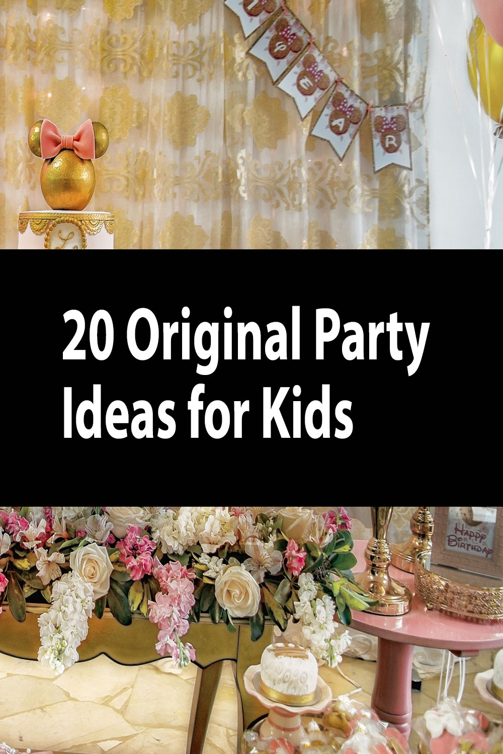 20 Original Party Ideas for Kids