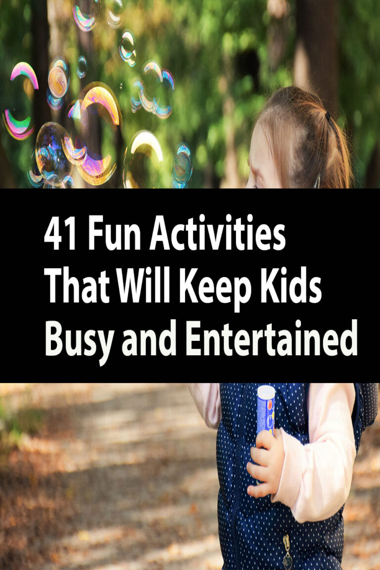 41 Fun Activities That Will Keep Kids Busy and Entertained