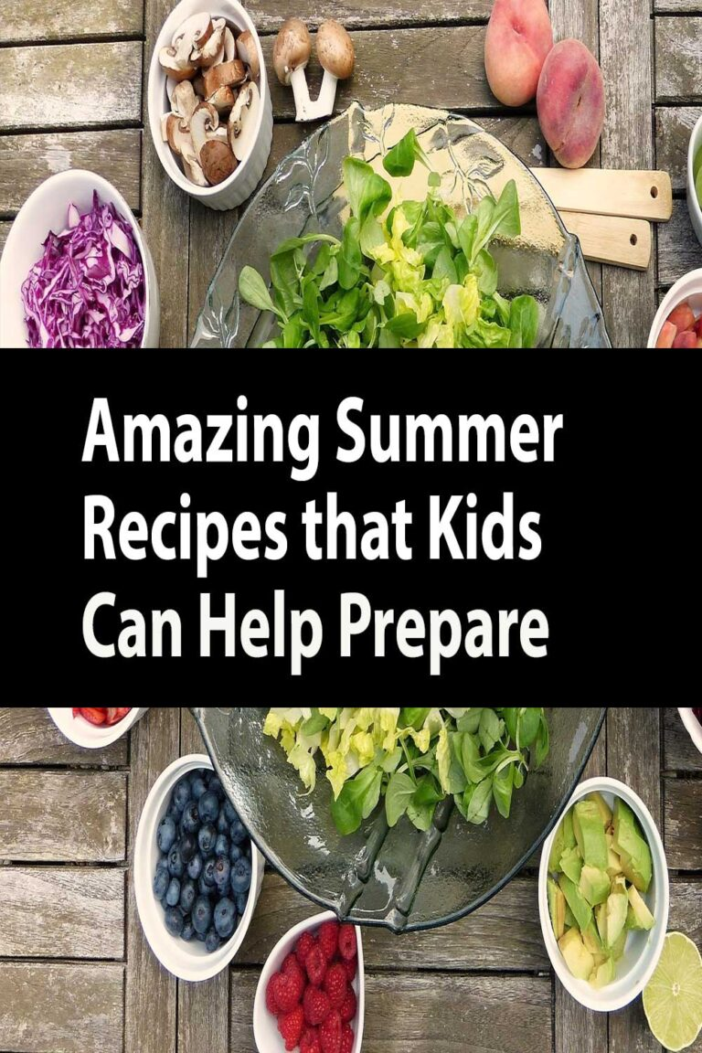 Amazing Summer Recipes That Kids Can Help Prepare