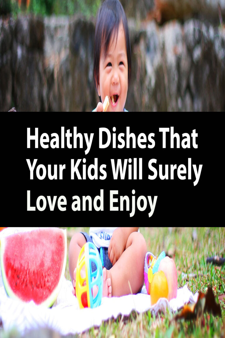 Healthy Recipes That Your Kids Will Surely Love and Enjoy